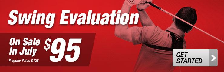 Swing Evaluation on Sale in July!